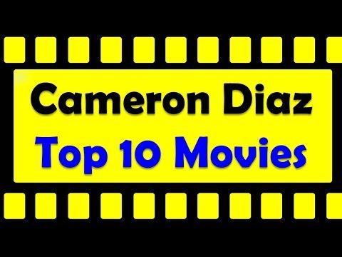 Top 10 Best Cameron Diaz Movies List