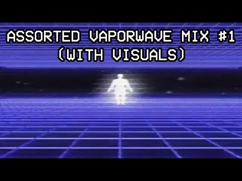 ★ Assorted Vaporwave Mix/Compilation #1 | 2+ Hours ★ (WITH VISUALS)