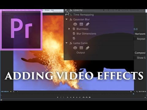 Episode 17 - Adding And Manipulating Video Effects - Tutorial For Adobe Premiere Pro CC 2015