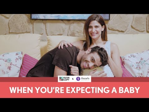 FilterCopy | When You're Expecting A Baby | Ft. Aahana Kumra and Rohan Khurana