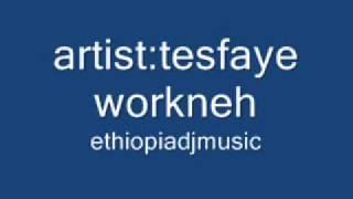 Ethiopia Music 2013 Tesfaye Workneh 3