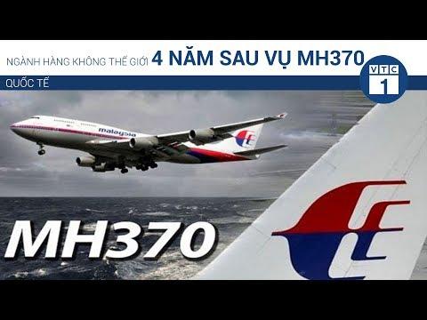 Hàng không thế giới 4 năm sau vụ MH370 | VTC1 - Thời lượng: 118 giây.