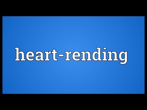 Heart-rending Meaning