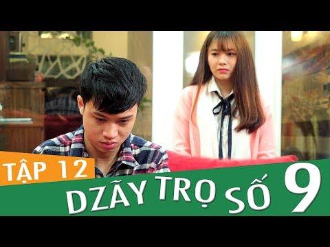 Dzãy Trọ Số 9 - Tập 12 - Phim Sinh Viên   Đậu Phộng Tv - Thời lượng: 27 phút.