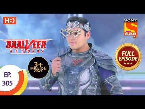 Baalveer Returns - Ep 305 - Full Episode - 22nd February, 2021