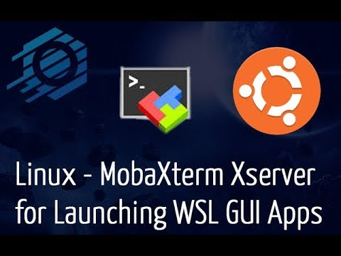 Linux - Using MobaXterm Xserver to Launch WSL GUI Applications (Firefox)