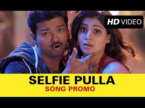 Selfie Pulla Video Song | Vijay, Samantha Ruth Prabhu
