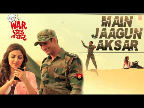 Main Jaagun Aksar Full Song (Audio) - War Chhod Na Yaar - Sharman Joshi And Soha Ali Khan