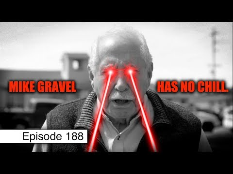 Grandpa Gravel Gives Corporatists HeII | Episode 188 (April 12, 2019)