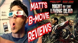 Nonton Matt's B-Movie Reviews | NIGHT OF THE LIVING DEAD | RE-ANIMATION 3D Film Subtitle Indonesia Streaming Movie Download