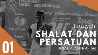 Ceramah Isra Mi'raj Nabi SAW. Ustadz Mudzakir Al-Haq   Shalat Mempersatukan Umat - Part 1