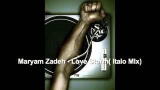 Maryam Zadeh   Love Storm Italo MIx