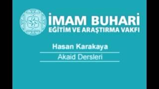 Hasan KARAKAYA Hocaefendi-Akaid Dersleri 32: Allah'ın Sıfatları-II