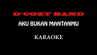 D'Cozt Band - Aku, Bukan Mantanmu Karaoke (Guitar Version)
