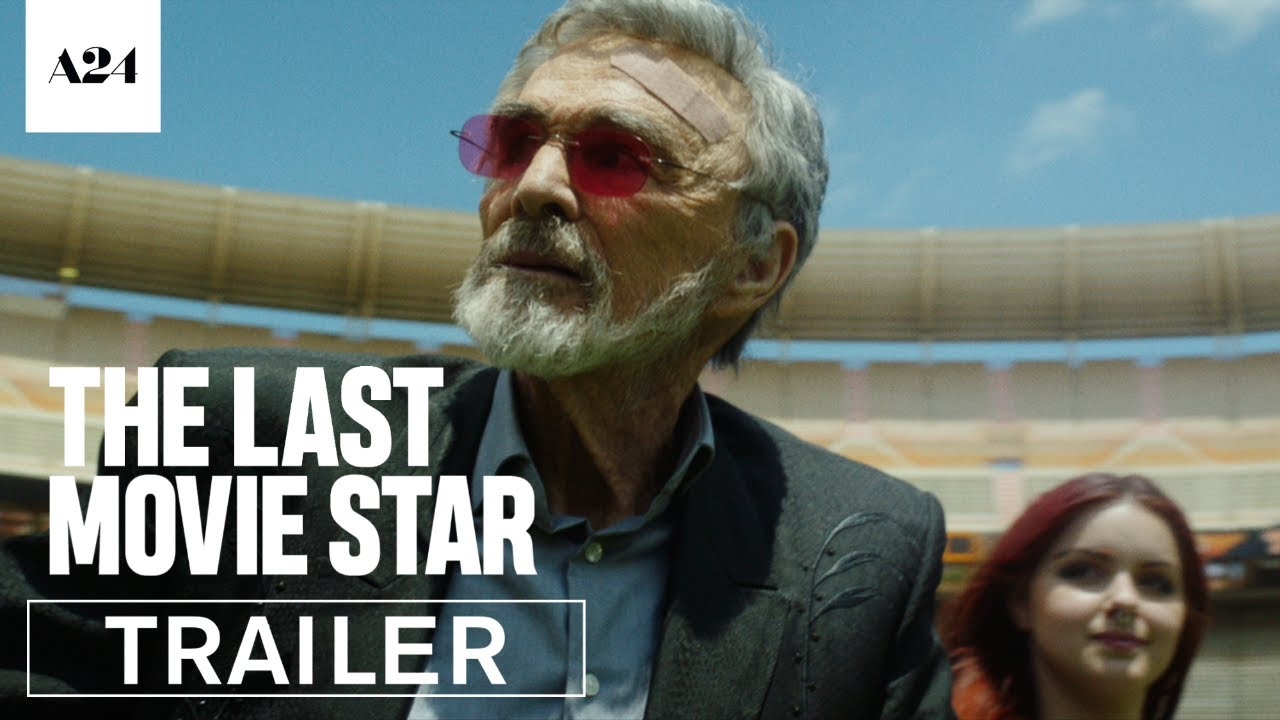 The Best is Yet to Come for Charming Burt Reynolds in 'The Last Movie Star' (Trailer) with Ariel Winter & Chevy Chase