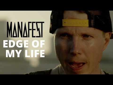 Manafest - Edge Of My Life Official Music Video
