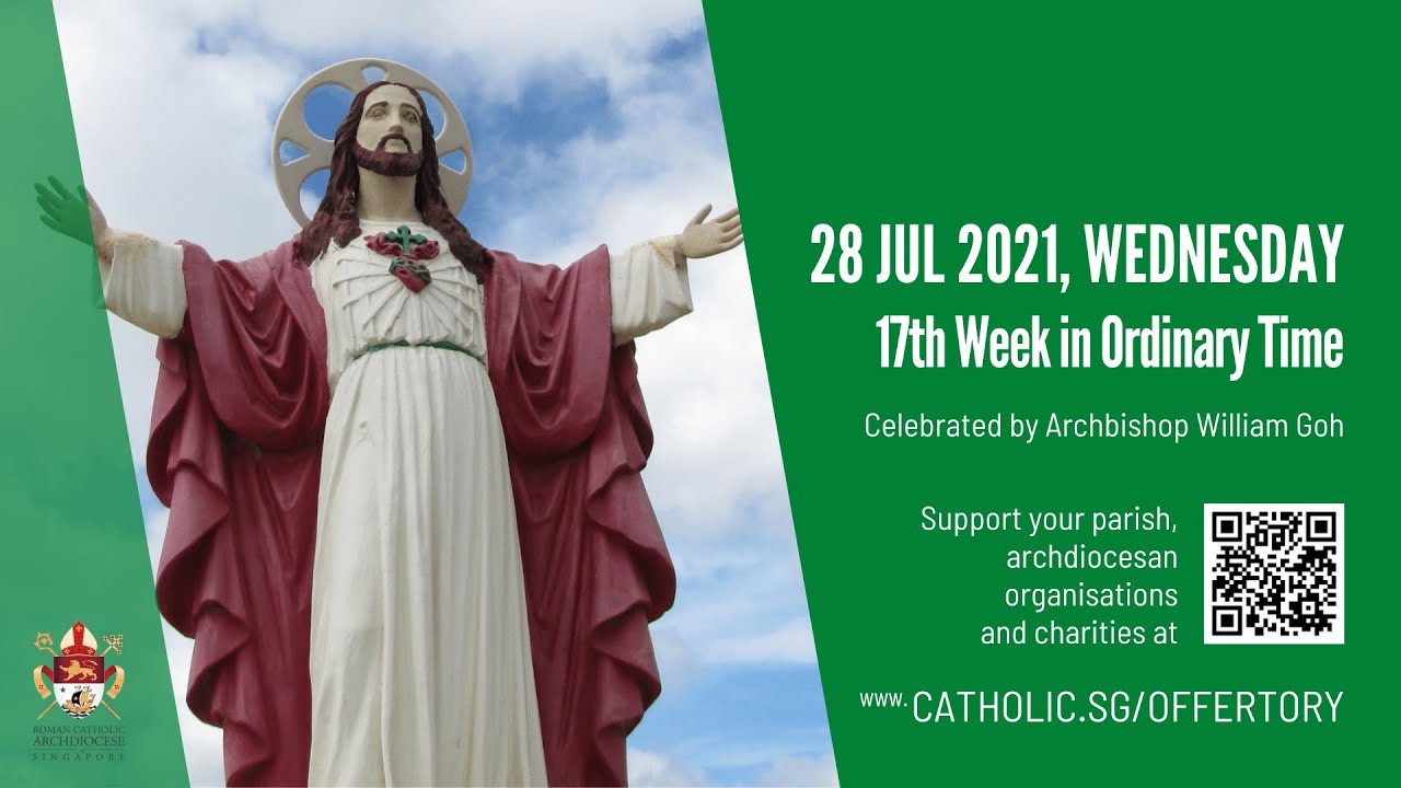 Catholic Singapore Mass 28 July 2021 Today Online - Wednesday, 17th Week in Ordinary Time 2021