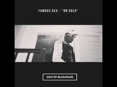 Famous Dex – On Gold