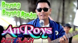 Video Lagu Minang AnRoy ~ Bayang Bayang Rindu FULL ALBUM MP3, 3GP, MP4, WEBM, AVI, FLV September 2019