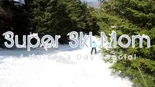 Super Ski Mom - Alba Adventures Mother's Day Special