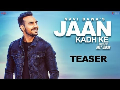 Video Jaan Kadh Ke - Teaser   Navi Bawa   Sara Gurpal   MixSingh   Only Jashan   New Punjabi Song 2017 download in MP3, 3GP, MP4, WEBM, AVI, FLV January 2017