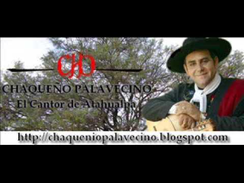 EL CHAQUEÑO PALAVECINO!! Celoso No Soy.....