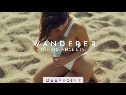 The Distance & Igi - Wanderer (Original Mix) #EnjoyMusic