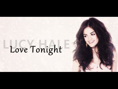 Lucy Hale - Love Tonight [Lyrics]