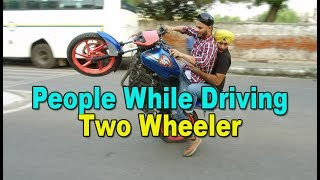 Types of people while driving two wheeler in india.see the whole video and enjoy.Do watch bloopers too.__________________________________________________Subscribe me on youtube  :-  https://www.youtube.com/sahibnoor123LIKE  SHARE  COMMENT  SUBSCRIBE Also follow me on other social websitesInstagram - https://www.instagram.com/sahibnoorsingh/facebook - https://www.facebook.com/sahibnoorsingh123/snapchat - im_sahibsingh