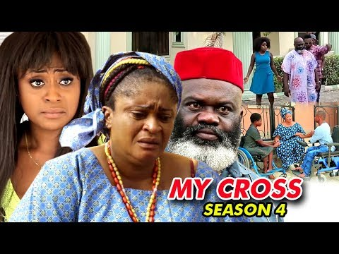 My Cross Season 4  - 2018 Latest Nigerian Nollywood Movie Full HD