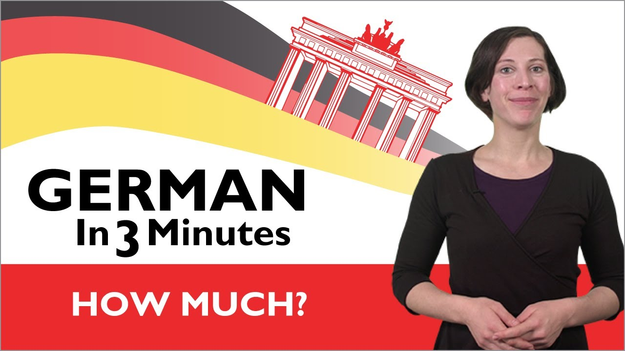 Learn German – German in Three Minutes – How Much?