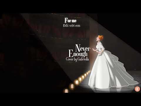 [Lyrics + Vietsub] Never Enough - Loren Allred (Gabriella Cover) - Thời lượng: 3 phút, 35 giây.