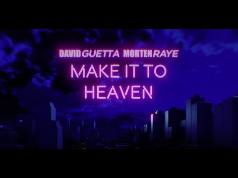David Guetta & MORTEN - Make It To Heaven (with Raye) (Lyric video)