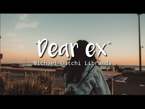 dear ex - Michael Dutchi Libranda | Lyrics