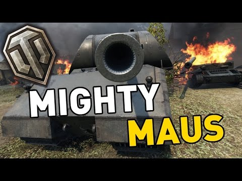 World of Tanks || Mighty Maus