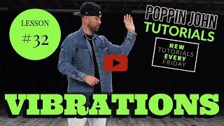 Poppin John – HOW TO VIBRATE TUTORIAL # 32 DANCE FOR BEGINNERS