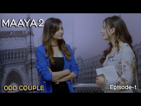 Maaya 2 | Season-2 | Episode 1- Odd Couple | A Web Original By Vikram Bhatt