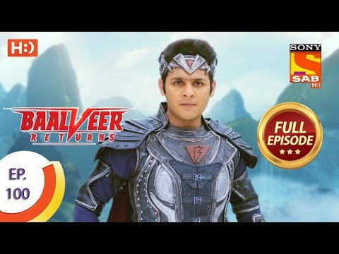 Baalveer Returns - Ep 100 - Full Episode - 27th January 2020