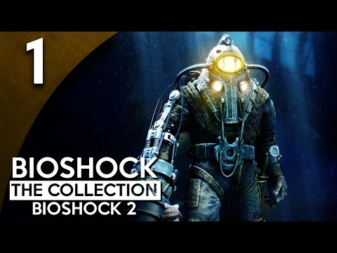 Let's Play BioShock 2 Remastered Part 1 - Rapture Again [BioShock Collection Blind Gameplay]