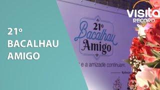 21º Bacalhau Amigo - Visita Record