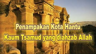 Download Video Penampakan Kota Kaum Tsamud yang diahzab Allah bukti Keajaiban Allah di Dunia Nyata MP3 3GP MP4