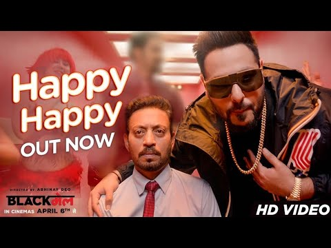 Video songs - Happy Happy Video Song  Blackmail  Irrfan Khan  Badshah  Aastha Gill