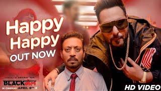 Video Happy Happy Video Song | Blackmail | Irrfan Khan | Badshah | Aastha Gill MP3, 3GP, MP4, WEBM, AVI, FLV April 2018