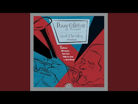 Dizzy Gillespie & Friends – Concert of the Century (A Tribute to Charlie Parker)