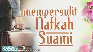 Video WANITA yang MEMPERSULIT SUAMI dalam Mencari NAFKAH | 300 dosa | Ust. Zulkifli M. Ali, Lc, MA. MP3, 3GP, MP4, WEBM, AVI, FLV November 2018