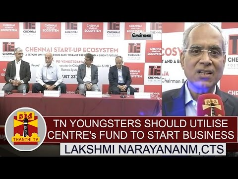 TN-Youngster-should-utilise-Centres-fund-to-start-new-company--Lakshmi-Narayanan-CTS
