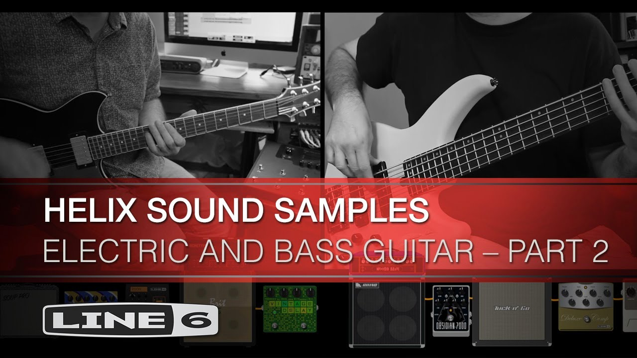 Helix LT Sound Samples: Electric and Bass Guitar – Part 2