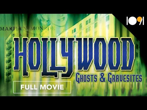 Hollywood Ghosts & Gravesites (FULL DOCUMENTARY)
