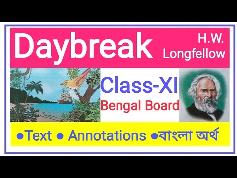 Poem: Daybreak by H.W. Longfellow || Class-XI || Bengal Board