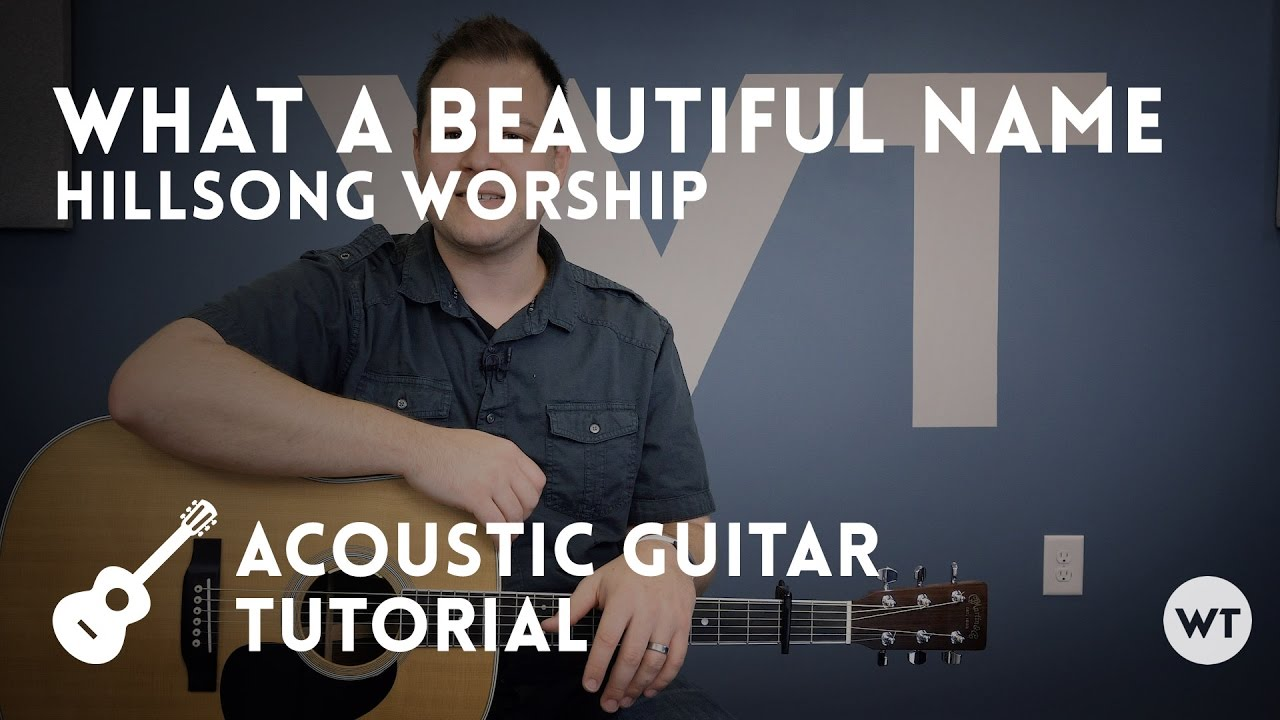 What A Beautiful Name – Hillsong – Tutorial (acoustic guitar)